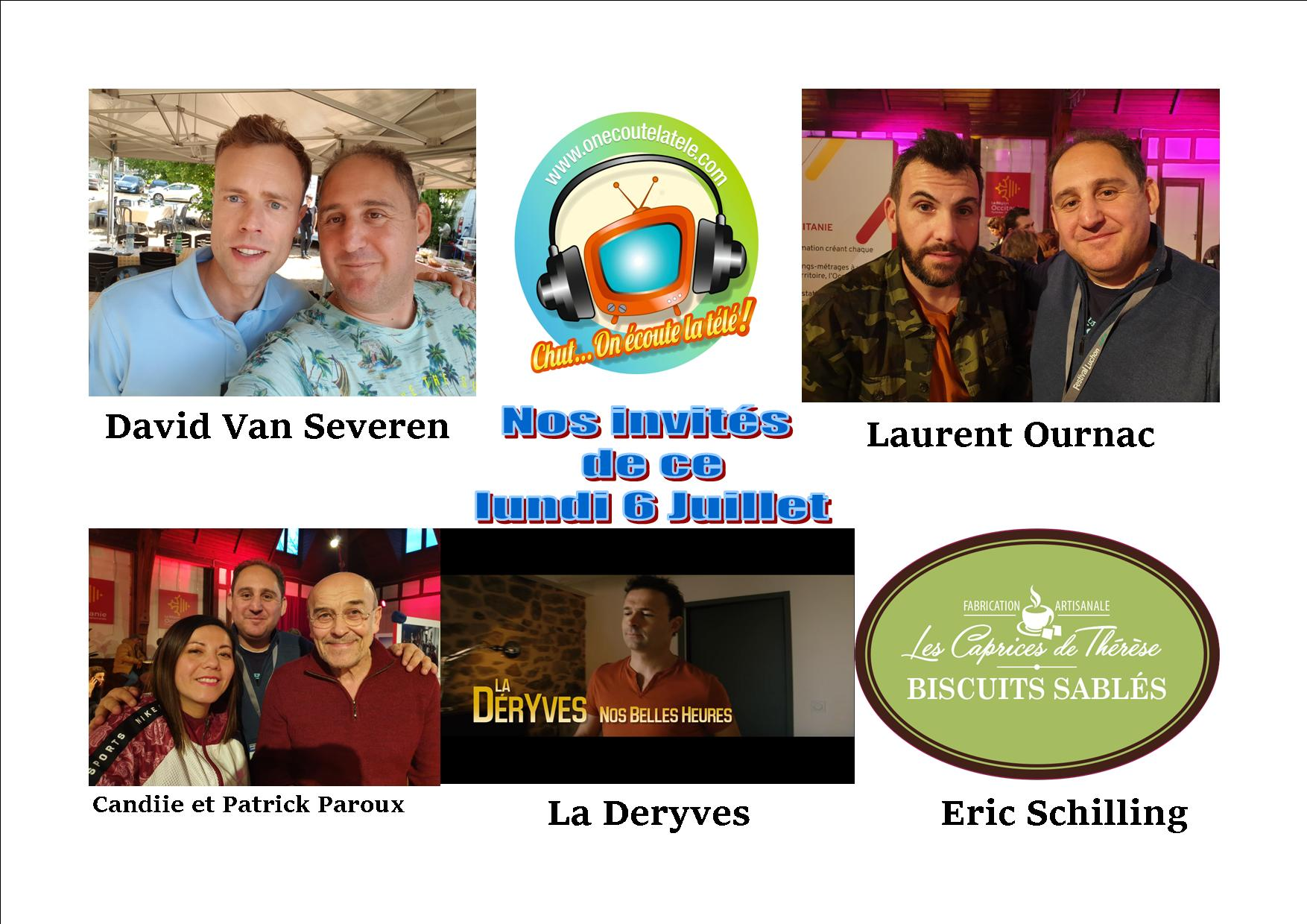 Laurent Ournac, La deryves, David Van Severen, Candiie, Patrick Paroux et les caprices de thérèse à l'honneur ce lundi 6 juillet dans Chut on écoute la télé