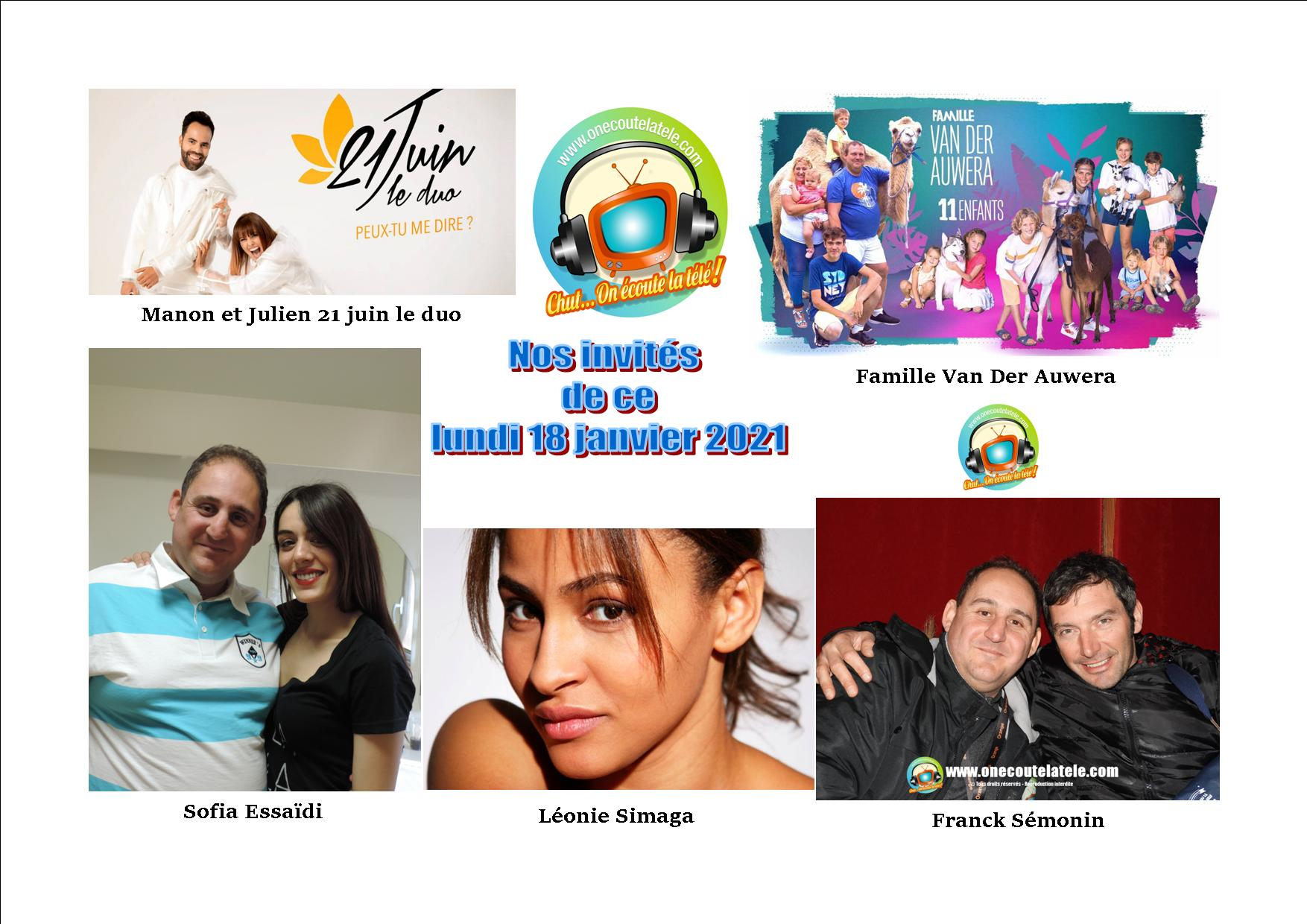 Voici nos émissions Chut on écoute la télé de ce lundi 18 janvier avec 21 juin le duo, Franck Sémonin, Sofia Essaïdi, la famille Van der Auwera et Léonie Simaga