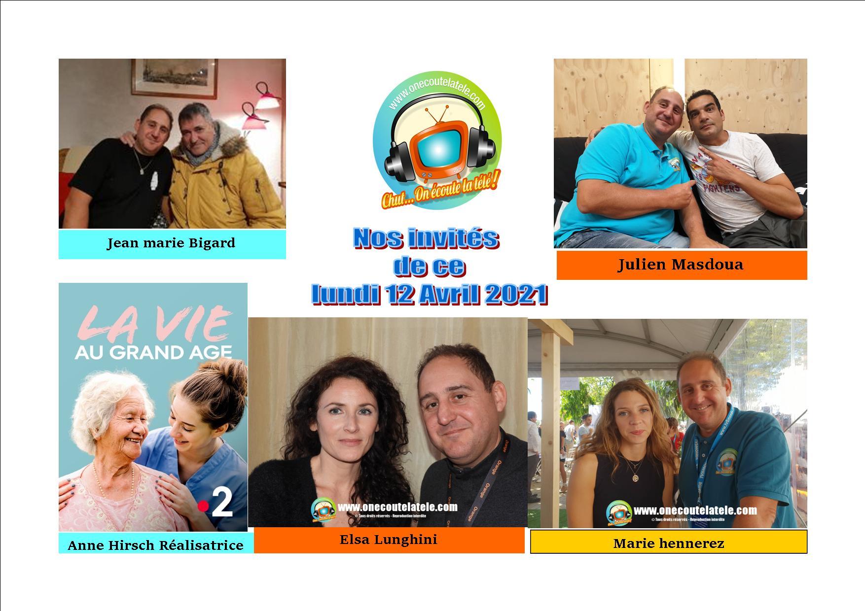 Voici nos émissions Chut on écoute la télé de ce lundi 12 Avril avec Marie Hennerez, Julien Masdoua, Jean marie Bigard, Elsa Lunghini et la réalisatrice Anne Hirsch