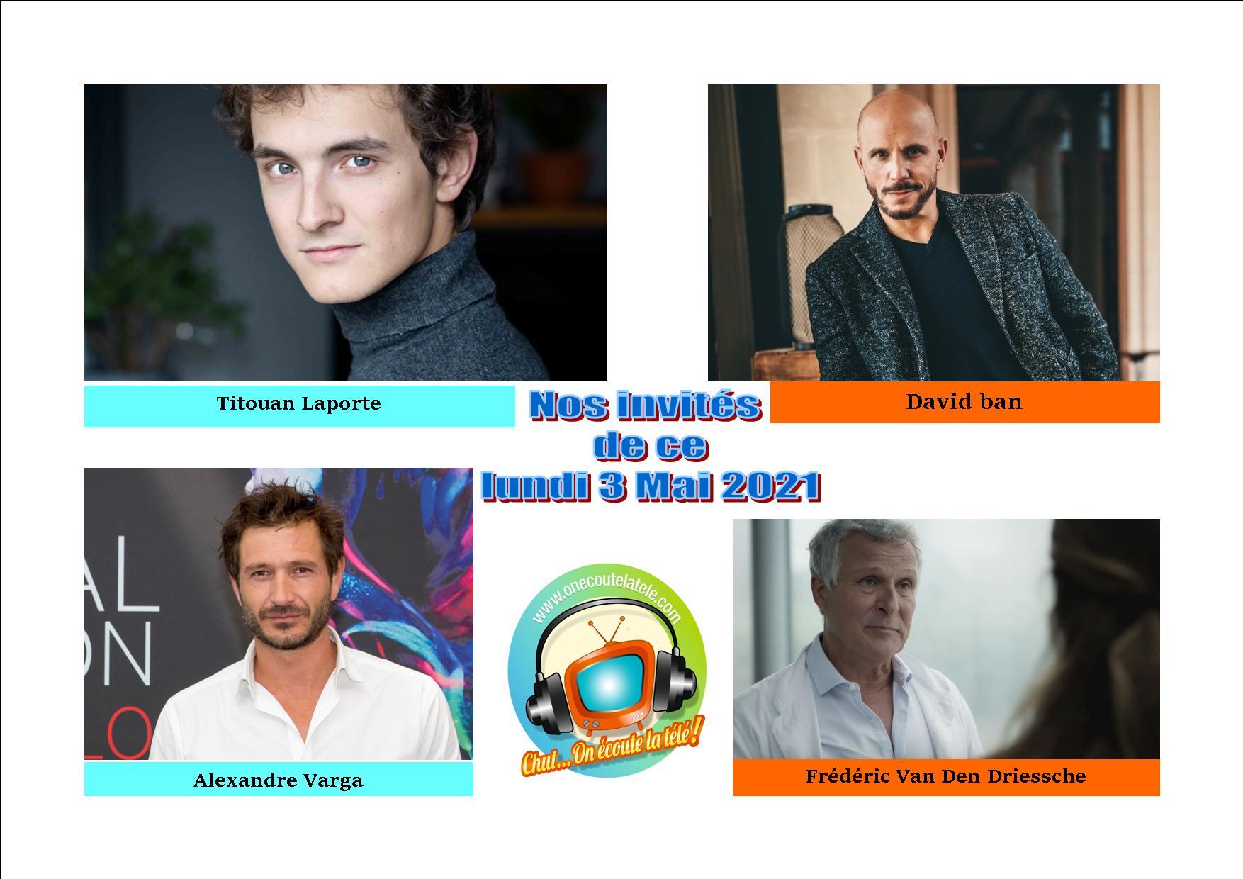 David Ban, Titouan Laporte, Alexandre Varga et Frédéric Van Den Driessche ce lundi 3 mai dans Chut on écoute la télé
